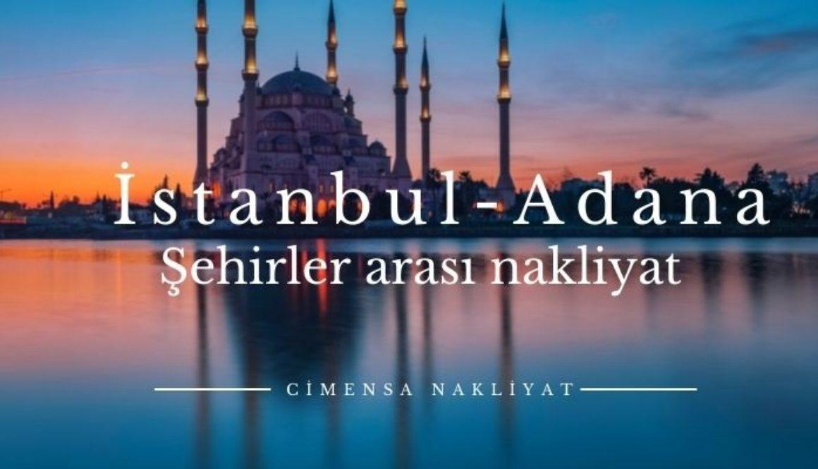 İstanbul Adana Şehirler arası Nakliyat