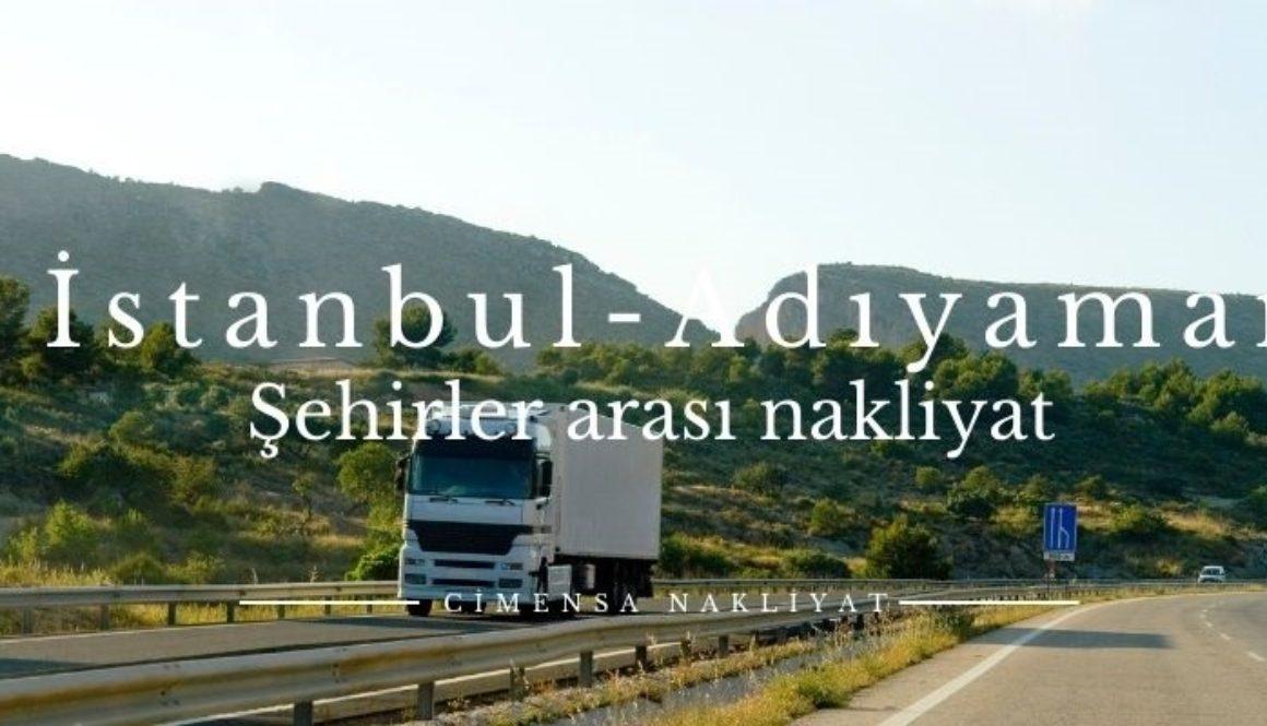 İstanbul Adıyaman Şehirler arası Nakliyat